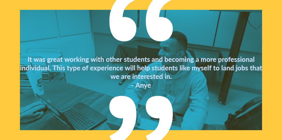 Anye's testimony: It was great working with other students and becoming a more professional individual.