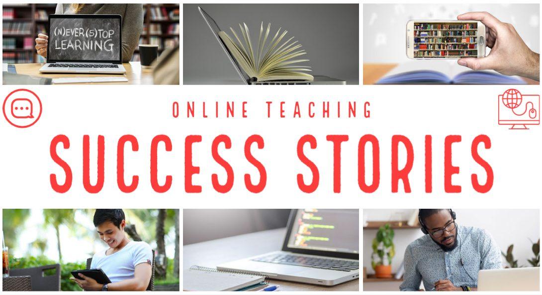 Online Teaching Success Stories