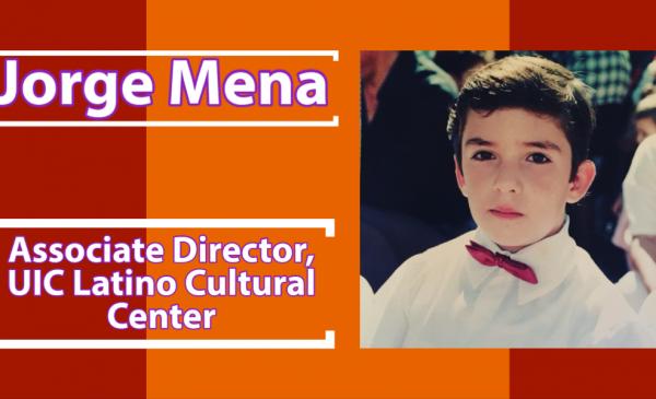 Jorge Mena,  Associate Director, UIC Latino Cultural Center
